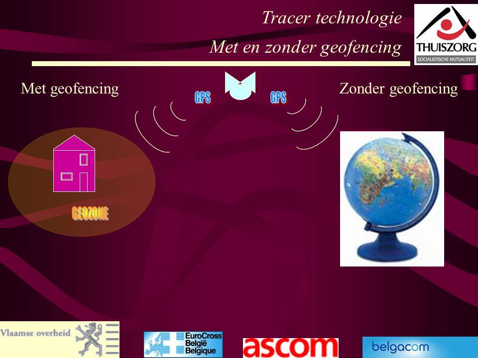 56 Tracer technologie Met en zonder geofencing Met geofencingZonder geofencing