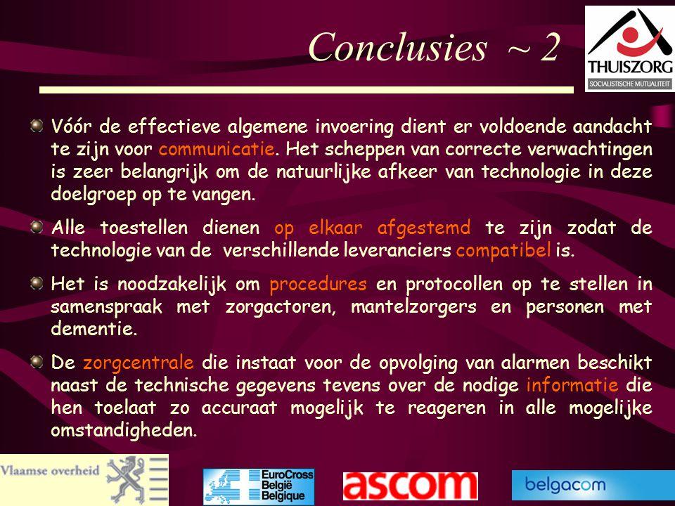 67 Conclusies ~ 2 Vóór de effectieve algemene invoering dient er voldoende aandacht te zijn voor communicatie. Het scheppen van correcte verwachtingen