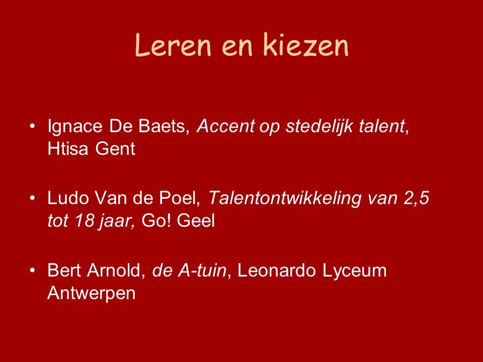 Leren en kiezen Ignace De Baets, Accent op stedelijk talent, Htisa Gent Ludo Van de Poel, Talentontwikkeling van 2,5 tot 18 jaar, Go.
