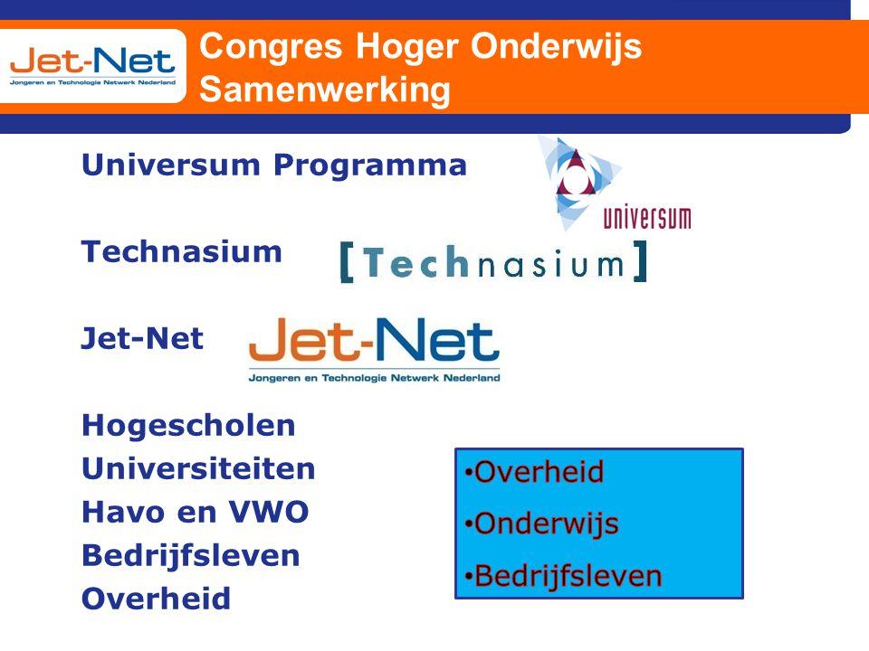 Congres Hoger Onderwijs Samenwerking Universum Programma Technasium Jet-Net Hogescholen Universiteiten Havo en VWO Bedrijfsleven Overheid