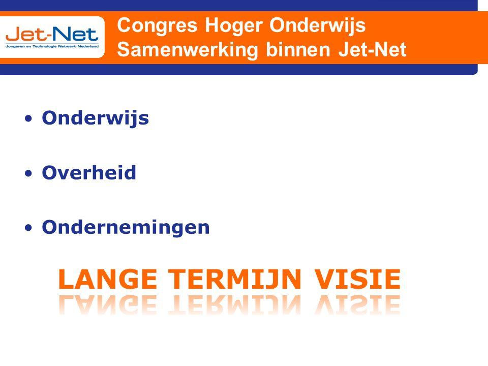 Congres Hoger Onderwijs Samenwerking binnen Jet-Net Onderwijs Overheid Ondernemingen