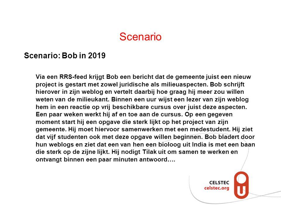 Scenario Scenario: Bob in 2019 Via een RRS-feed krijgt Bob een bericht dat de gemeente juist een nieuw project is gestart met zowel juridische als milieuaspecten.