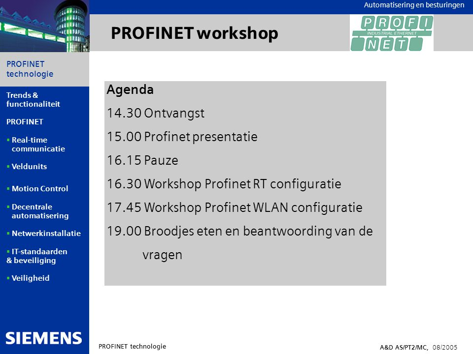 Automation and Drives ROFINET P De standaard voor real time Ethernet