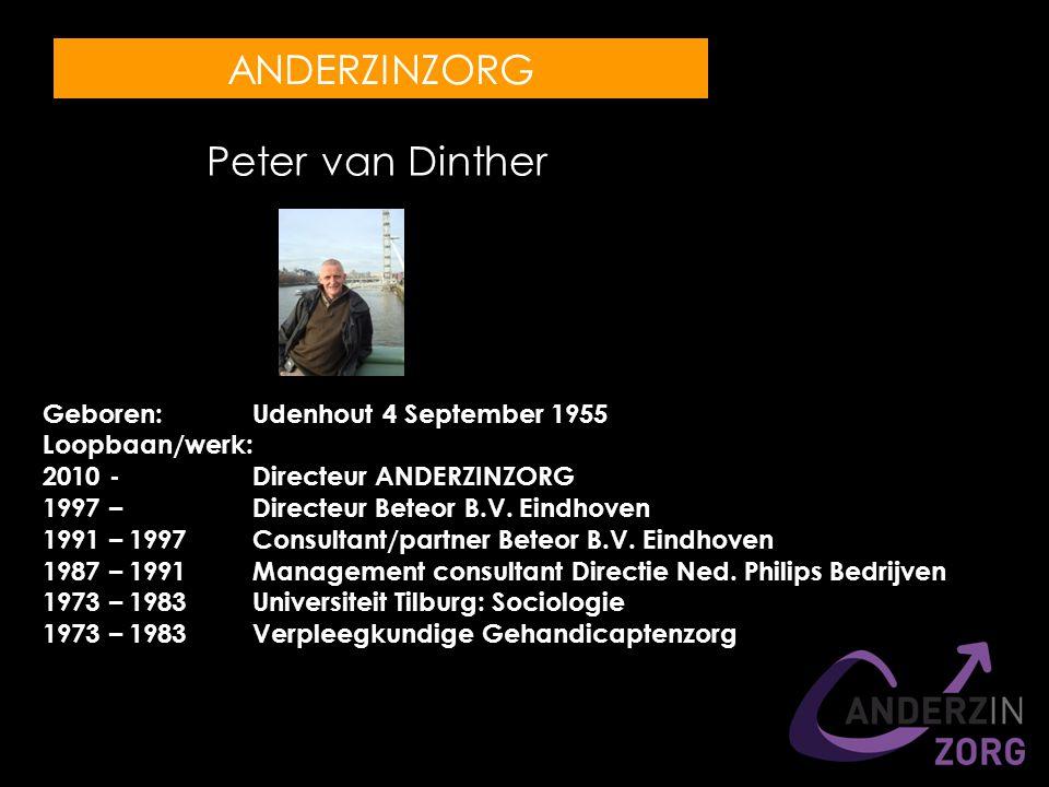 Geboren: Udenhout 4 September 1955 Loopbaan/werk: 2010 -Directeur ANDERZINZORG 1997 –Directeur Beteor B.V.