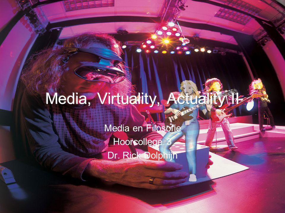 Media en Filosofie Hoorcollege 3 Dr. Rick Dolphijn