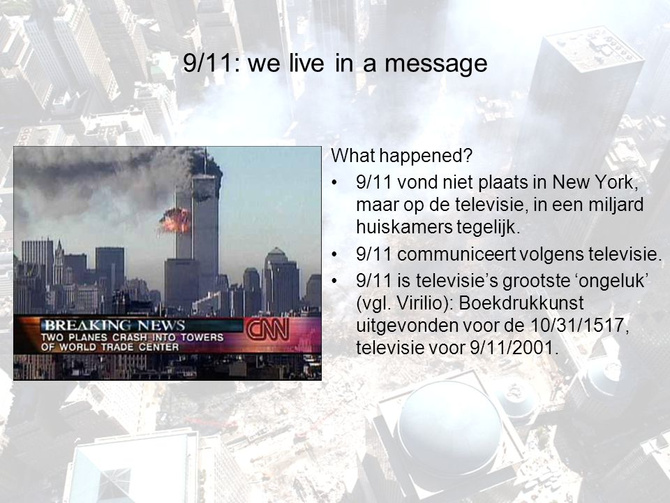 9/11: we live in a message What happened.