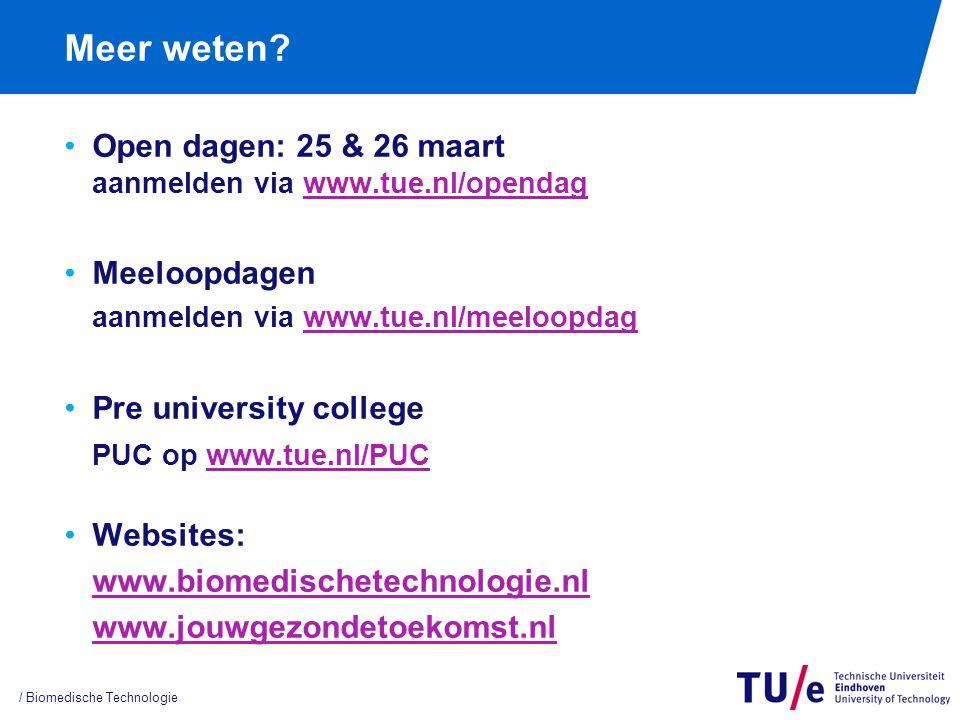 Meer weten? Open dagen: 25 & 26 maart aanmelden via www.tue.nl/opendagwww.tue.nl/opendag Meeloopdagen aanmelden via www.tue.nl/meeloopdagwww.tue.nl/me