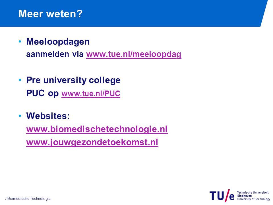 Meer weten? Meeloopdagen aanmelden via www.tue.nl/meeloopdagwww.tue.nl/meeloopdag Pre university college PUC op www.tue.nl/PUC www.tue.nl/PUC Websites