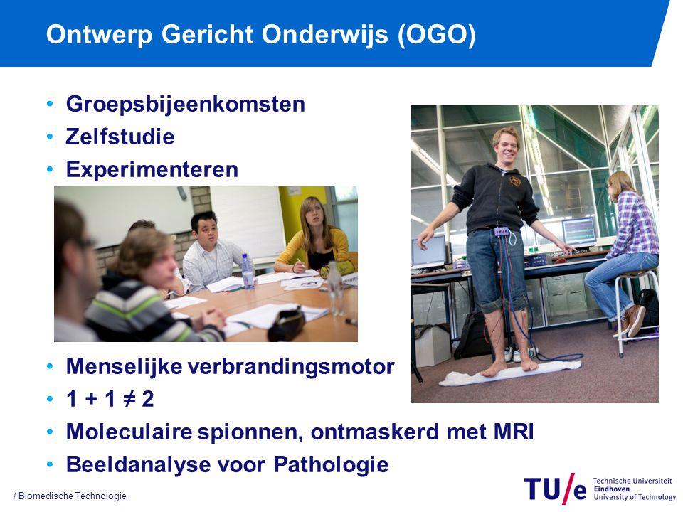 Ontwerp Gericht Onderwijs (OGO) Groepsbijeenkomsten Zelfstudie Experimenteren Menselijke verbrandingsmotor 1 + 1 ≠ 2 Moleculaire spionnen, ontmaskerd met MRI Beeldanalyse voor Pathologie / Biomedische Technologie