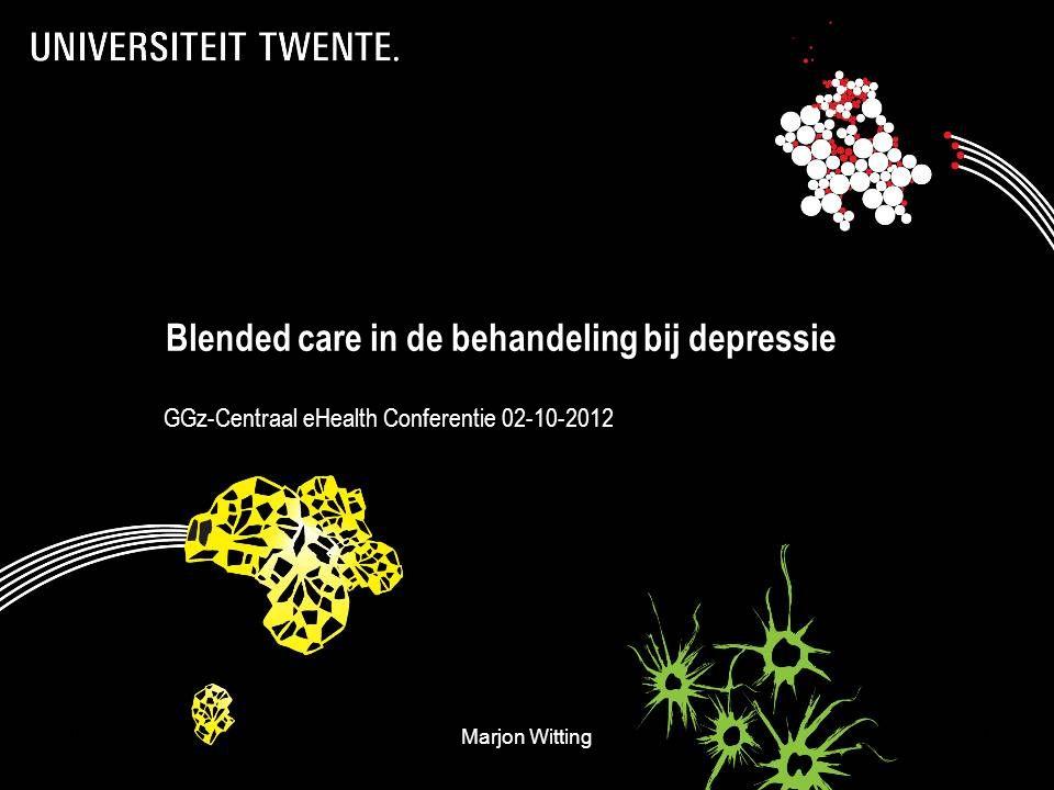 18-7-2014Marjon Witting1 Blended care in de behandeling bij depressie GGz-Centraal eHealth Conferentie 02-10-2012