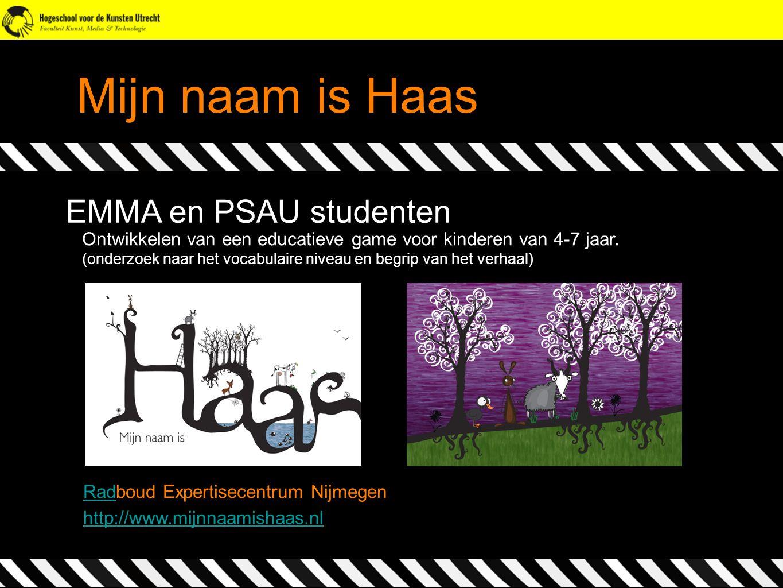 Mijn naam is Haas EMMA en PSAU studenten Ontwikkelen van een educatieve game voor kinderen van 4-7 jaar. (onderzoek naar het vocabulaire niveau en beg