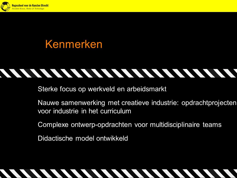 Kenmerken Sterke focus op werkveld en arbeidsmarkt Nauwe samenwerking met creatieve industrie: opdrachtprojecten voor industrie in het curriculum Comp