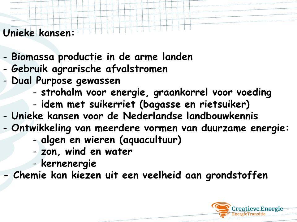 Unieke kansen: - Biomassa productie in de arme landen - Gebruik agrarische afvalstromen - Dual Purpose gewassen - strohalm voor energie, graankorrel v