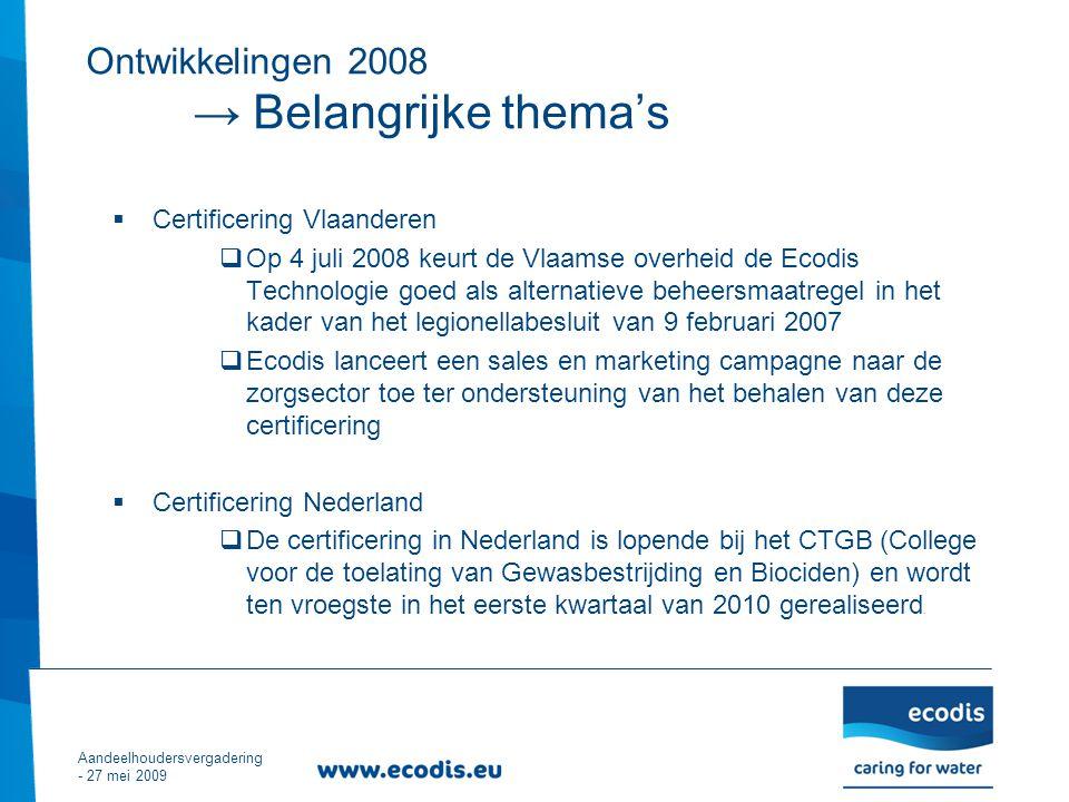  Certificering Vlaanderen  Op 4 juli 2008 keurt de Vlaamse overheid de Ecodis Technologie goed als alternatieve beheersmaatregel in het kader van het legionellabesluit van 9 februari 2007  Ecodis lanceert een sales en marketing campagne naar de zorgsector toe ter ondersteuning van het behalen van deze certificering  Certificering Nederland  De certificering in Nederland is lopende bij het CTGB (College voor de toelating van Gewasbestrijding en Biociden) en wordt ten vroegste in het eerste kwartaal van 2010 gerealiseerd.