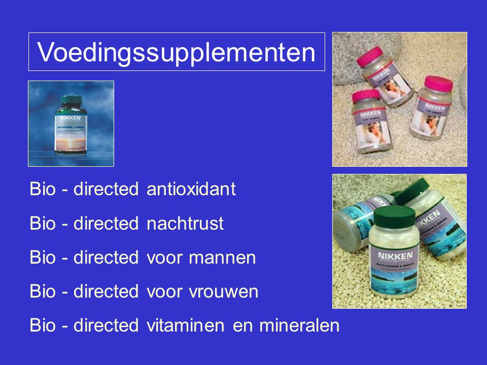 Bio - directed antioxidant Bio - directed nachtrust Bio - directed voor mannen Bio - directed voor vrouwen Bio - directed vitaminen en mineralen Voedingssupplementen