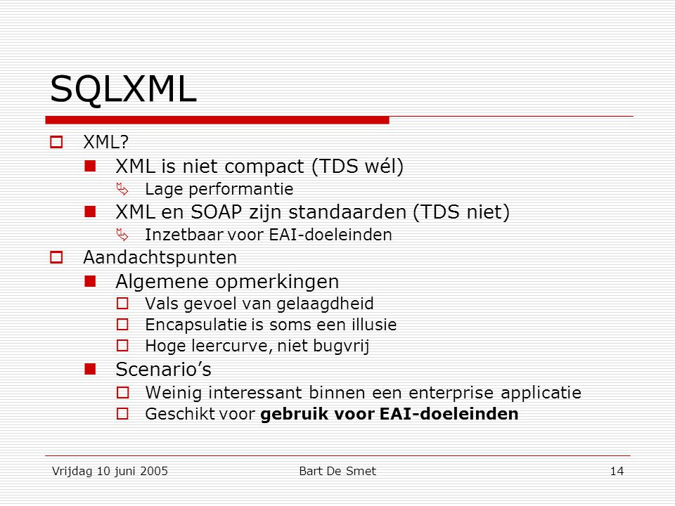Vrijdag 10 juni 2005Bart De Smet14 SQLXML  XML.