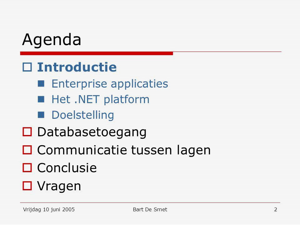 Vrijdag 10 juni 2005Bart De Smet3 Enterprise applicaties  Kenmerken (M.