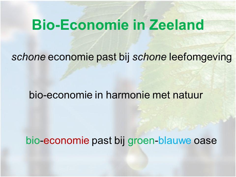 Bio-Economie in Zeeland schone economie past bij schone leefomgeving bio-economie in harmonie met natuur bio-economie past bij groen-blauwe oase