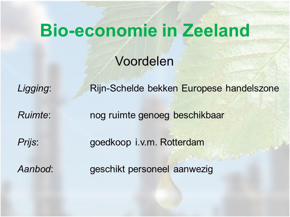 Bio-economie in Zeeland Voordelen Ligging:Rijn-Schelde bekken Europese handelszone Ruimte:nog ruimte genoeg beschikbaar Prijs:goedkoop i.v.m.
