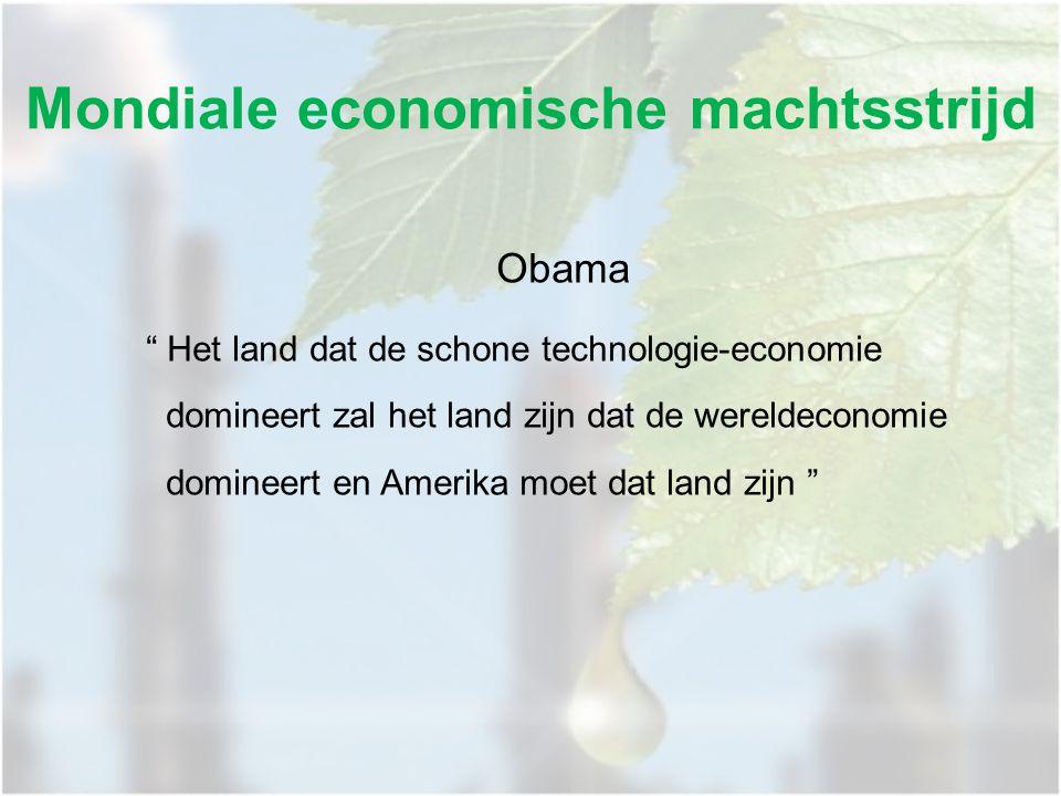 Mondiale economische machtsstrijd Obama Het land dat de schone technologie-economie domineert zal het land zijn dat de wereldeconomie domineert en Amerika moet dat land zijn