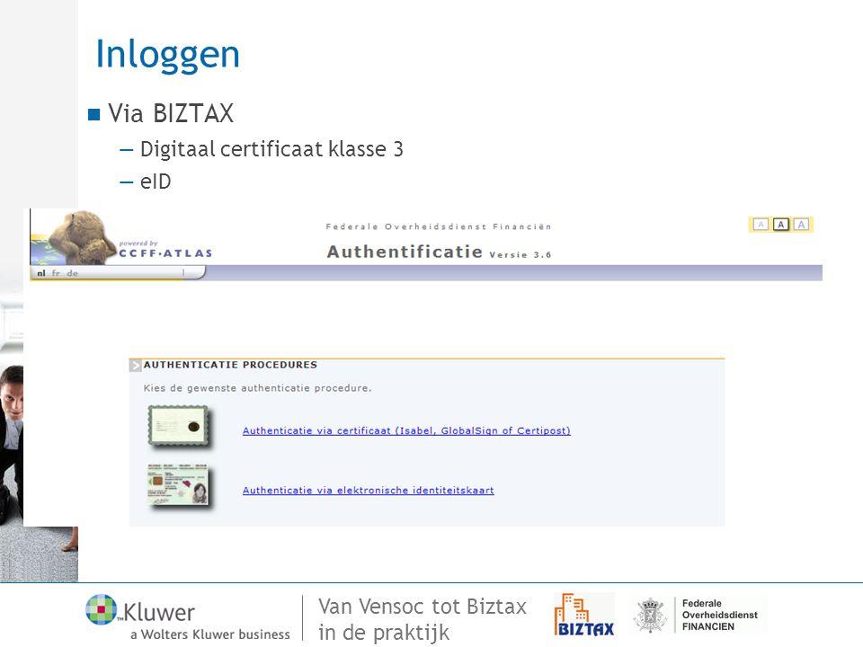 Van Vensoc tot Biztax in de praktijk Inloggen Via BIZTAX —Digitaal certificaat klasse 3 —eID