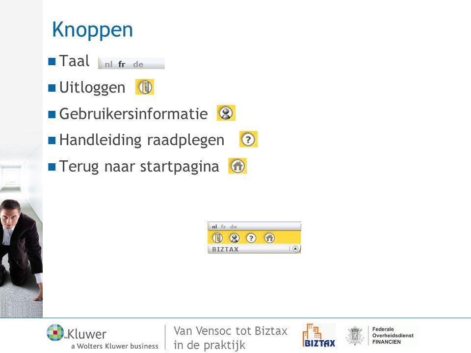 Van Vensoc tot Biztax in de praktijk Knoppen Taal Uitloggen Gebruikersinformatie Handleiding raadplegen Terug naar startpagina