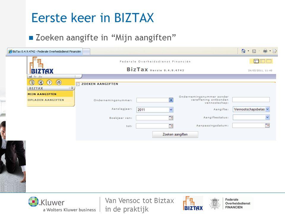 """Van Vensoc tot Biztax in de praktijk Eerste keer in BIZTAX Zoeken aangifte in """"Mijn aangiften"""""""