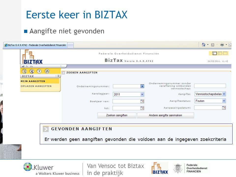 Van Vensoc tot Biztax in de praktijk Eerste keer in BIZTAX Aangifte niet gevonden
