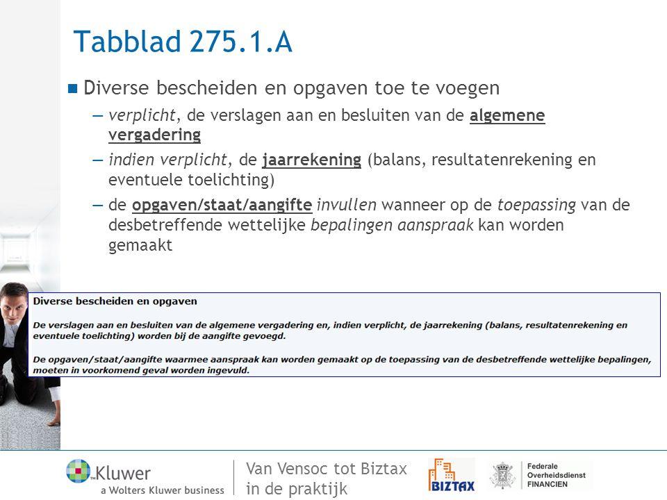 Van Vensoc tot Biztax in de praktijk Tabblad 275.1.A Diverse bescheiden en opgaven toe te voegen —verplicht, de verslagen aan en besluiten van de alge