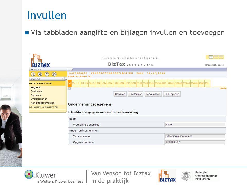 Van Vensoc tot Biztax in de praktijk Invullen Via tabbladen aangifte en bijlagen invullen en toevoegen