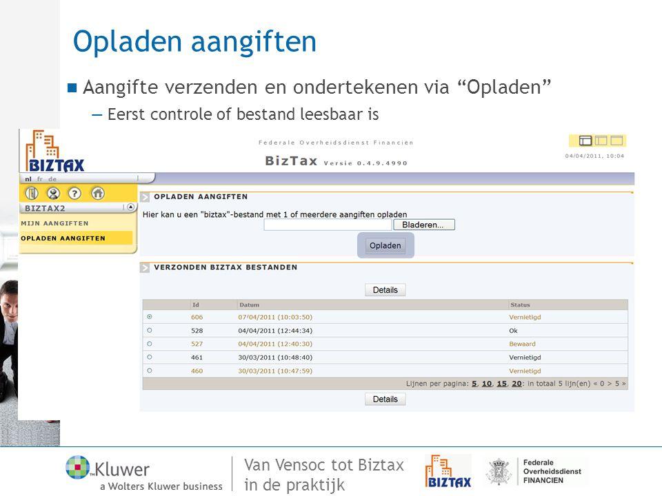 """Van Vensoc tot Biztax in de praktijk Opladen aangiften Aangifte verzenden en ondertekenen via """"Opladen"""" —Eerst controle of bestand leesbaar is"""