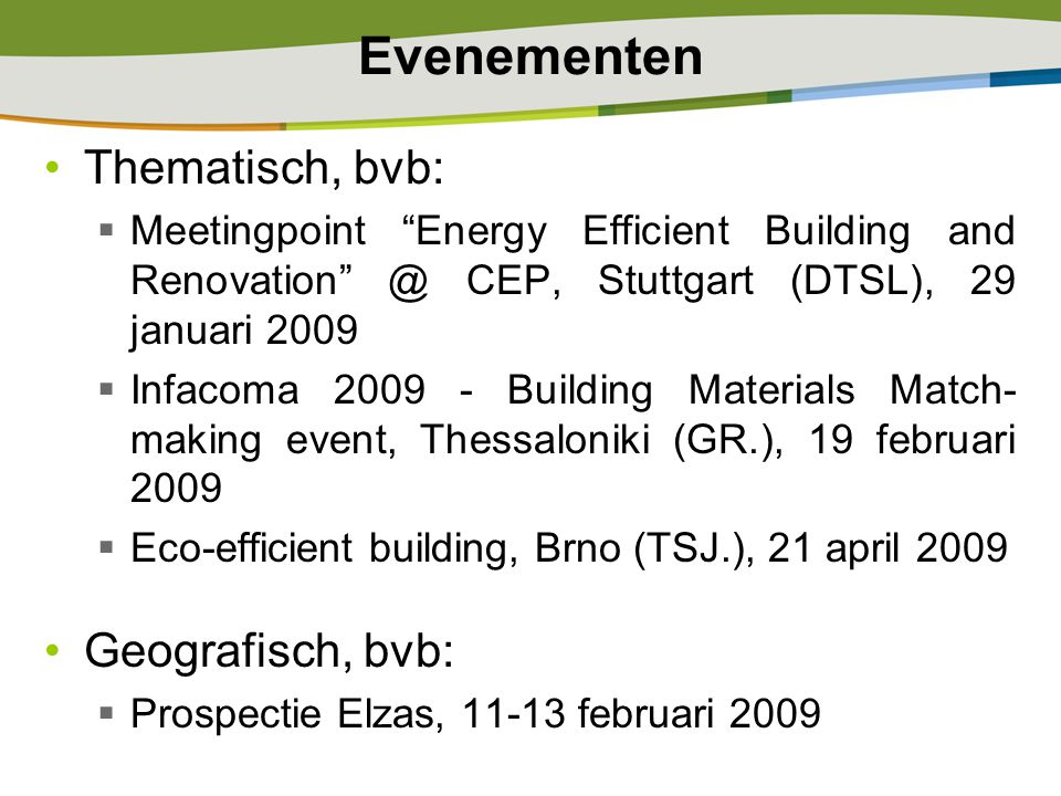 "Evenementen Thematisch, bvb:  Meetingpoint ""Energy Efficient Building and Renovation"" @ CEP, Stuttgart (DTSL), 29 januari 2009  Infacoma 2009 - Buil"