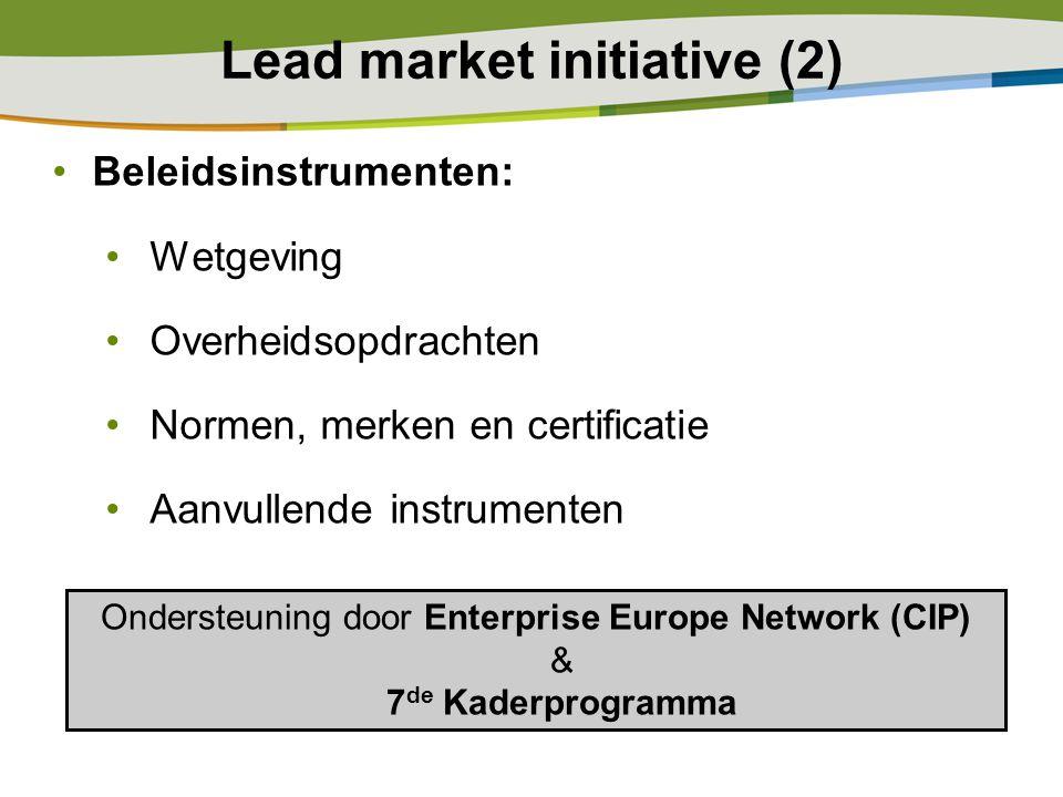 Beleidsinstrumenten: Wetgeving Overheidsopdrachten Normen, merken en certificatie Aanvullende instrumenten Lead market initiative (2) Ondersteuning do