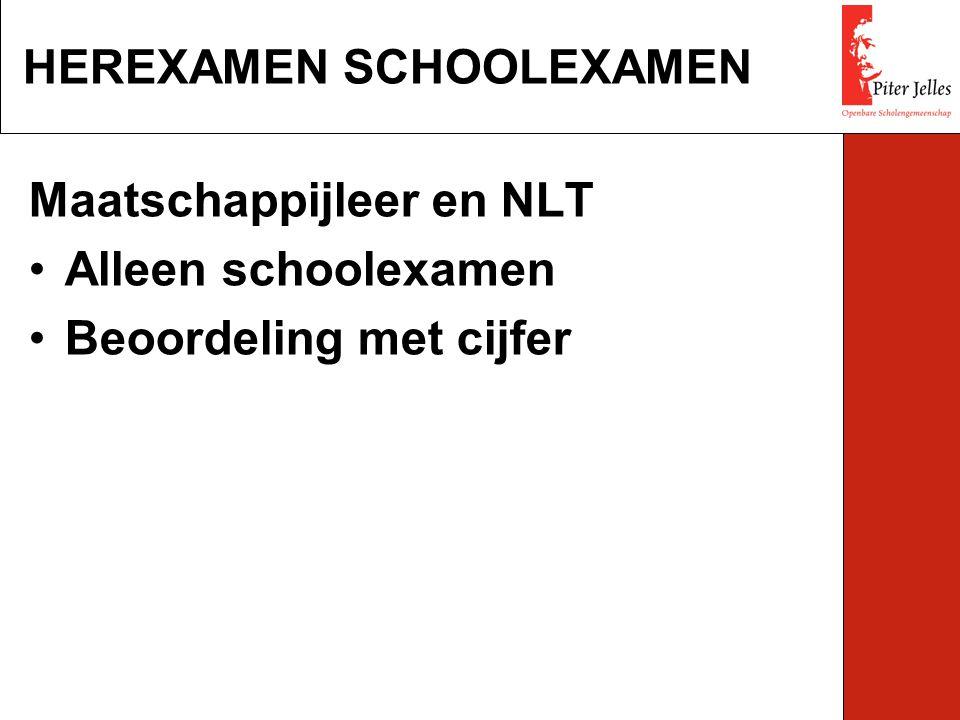 Maatschappijleer en NLT Alleen schoolexamen Beoordeling met cijfer HEREXAMEN SCHOOLEXAMEN