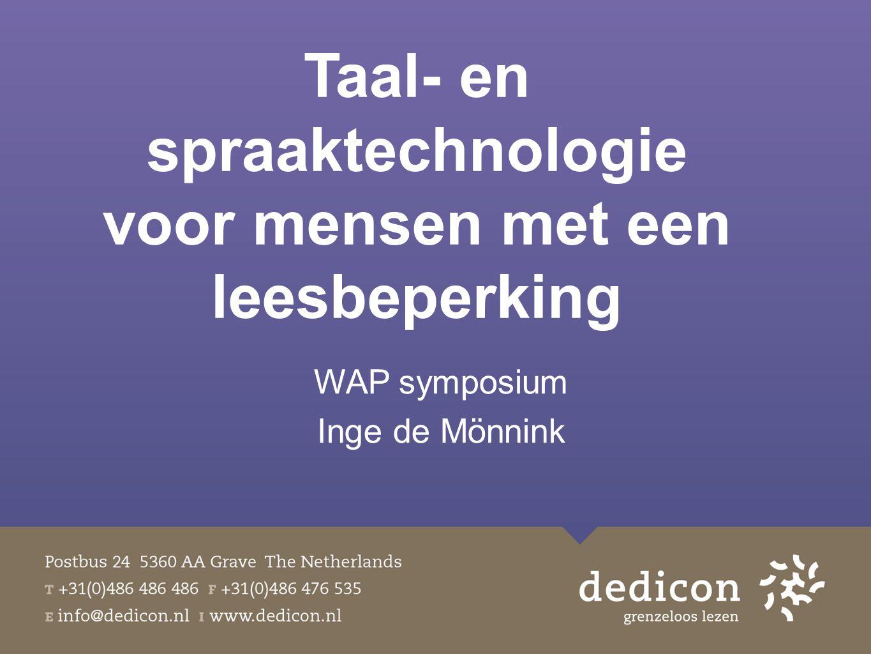 WAP symposium Inge de Mönnink Taal- en spraaktechnologie voor mensen met een leesbeperking
