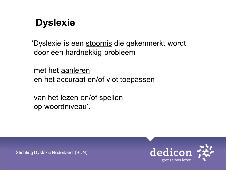 'Dyslexie is een stoornis die gekenmerkt wordt door een hardnekkig probleem met het aanleren en het accuraat en/of vlot toepassen van het lezen en/of