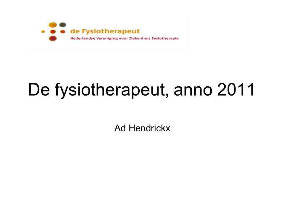 De fysiotherapeut, anno 2011 Ad Hendrickx