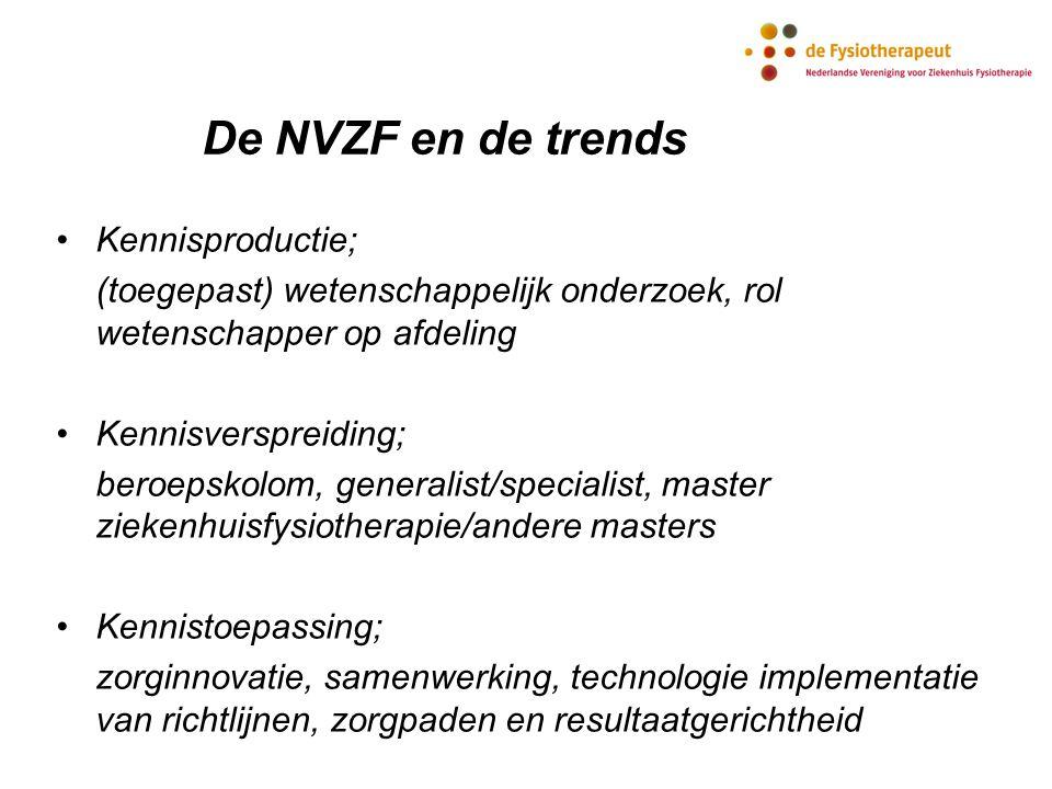 De NVZF en de trends Kennisproductie; (toegepast) wetenschappelijk onderzoek, rol wetenschapper op afdeling Kennisverspreiding; beroepskolom, generali