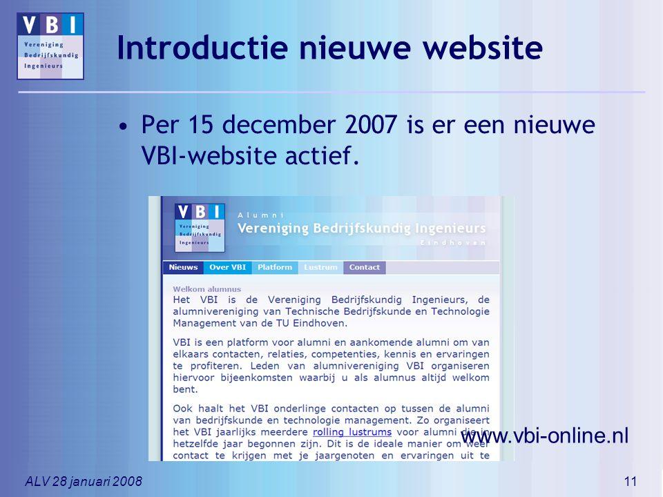 ALV 28 januari 200811 Per 15 december 2007 is er een nieuwe VBI-website actief. www.vbi-online.nl Introductie nieuwe website