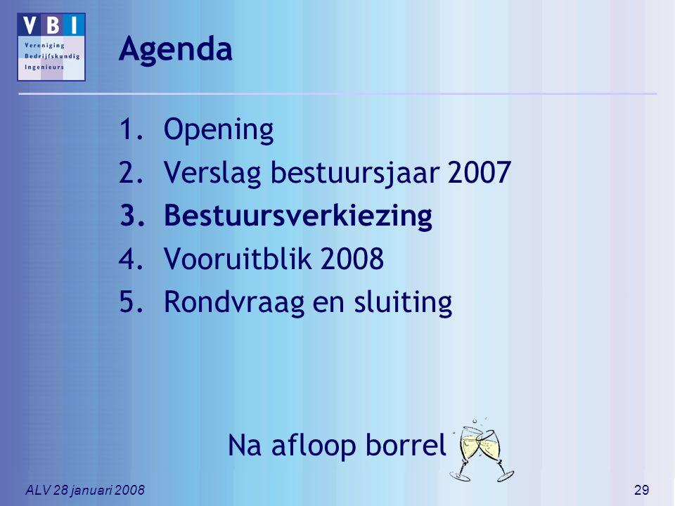 ALV 28 januari 200829 Agenda 1.Opening 2.Verslag bestuursjaar 2007 3.Bestuursverkiezing 4.Vooruitblik 2008 5.Rondvraag en sluiting Na afloop borrel