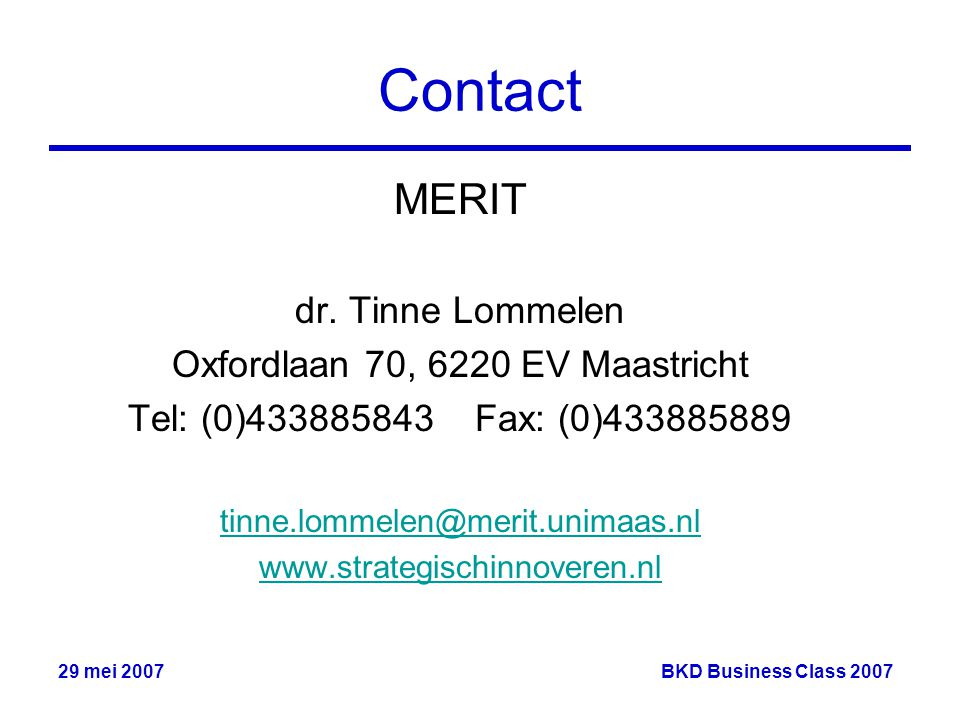 29 mei 2007BKD Business Class 2007 Contact MERIT dr.