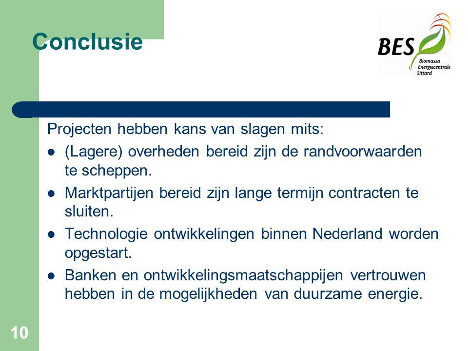 10 Conclusie Projecten hebben kans van slagen mits: (Lagere) overheden bereid zijn de randvoorwaarden te scheppen.