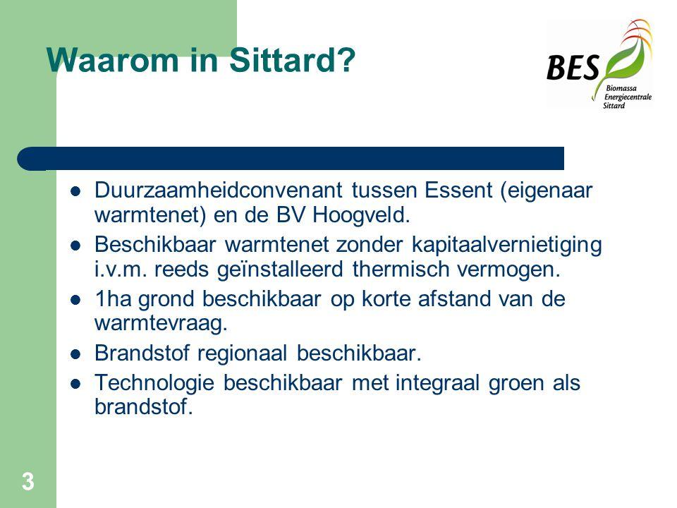 3 Waarom in Sittard.Duurzaamheidconvenant tussen Essent (eigenaar warmtenet) en de BV Hoogveld.