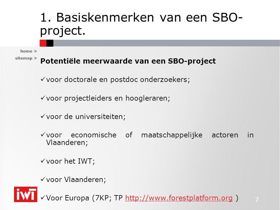home > sitemap > 7 1. Basiskenmerken van een SBO- project. Potentiële meerwaarde van een SBO-project voor doctorale en postdoc onderzoekers; voor proj