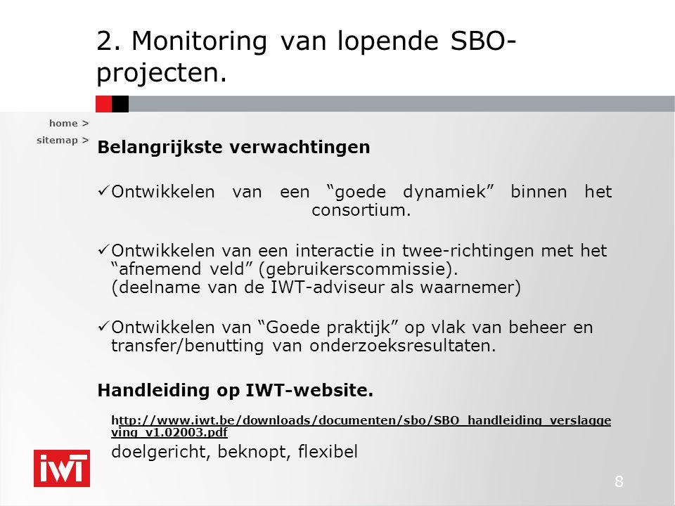 """home > sitemap > 8 2. Monitoring van lopende SBO- projecten. Belangrijkste verwachtingen Ontwikkelen van een """"goede dynamiek"""" binnen het consortium. O"""