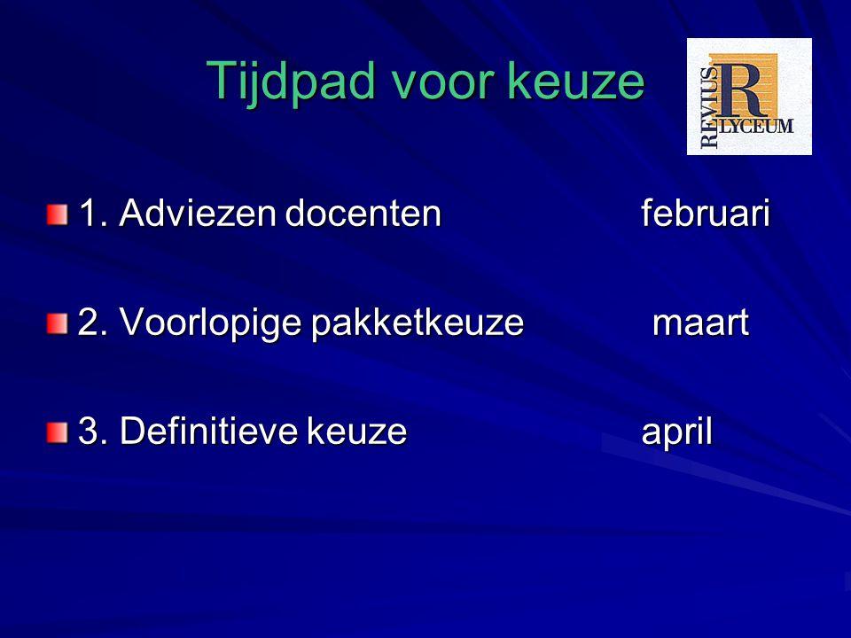 Tijdpad voor keuze 1. Adviezen docentenfebruari 2.