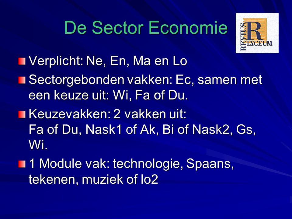 De Sector Economie Verplicht: Ne, En, Ma en Lo Sectorgebonden vakken: Ec, samen met een keuze uit: Wi, Fa of Du.