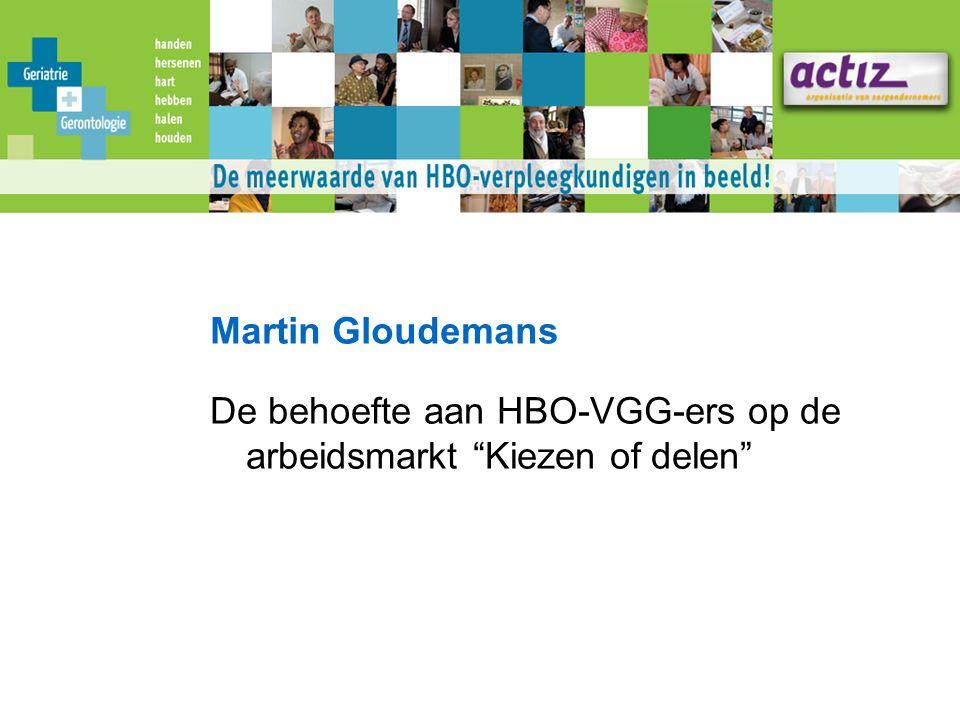 Martin Gloudemans De behoefte aan HBO-VGG-ers op de arbeidsmarkt Kiezen of delen