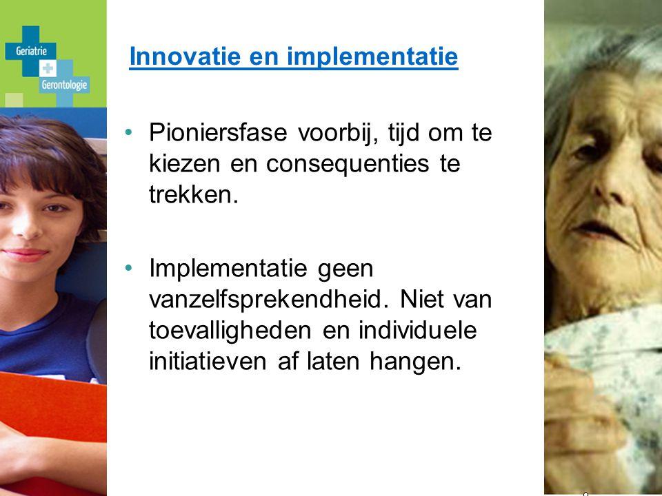 Innovatie en implementatie Pioniersfase voorbij, tijd om te kiezen en consequenties te trekken.