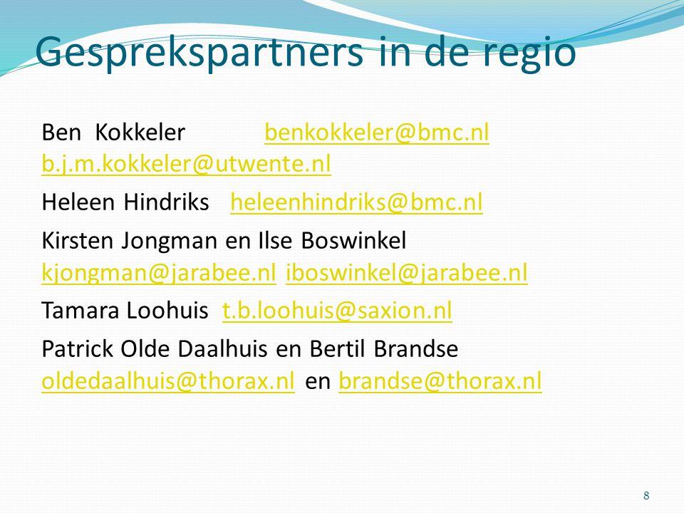 Gesprekspartners in de regio Ben Kokkeler benkokkeler@bmc.nl b.j.m.kokkeler@utwente.nlbenkokkeler@bmc.nl b.j.m.kokkeler@utwente.nl Heleen Hindriks hel